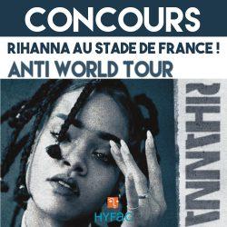 Gagnez 2 places pour aller voir Rihanna!