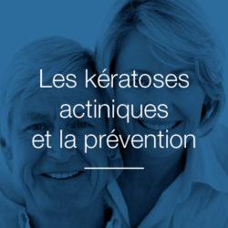 Les kératoses actiniques et la prévention