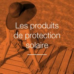 les produits de protection solaire