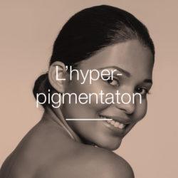 L'hyper-pigmentation